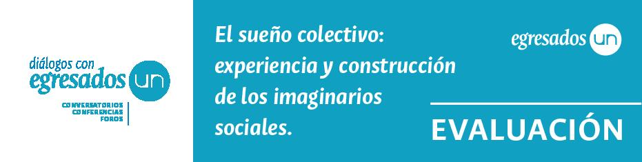 """Inscripción Conversatorio """"El sueño colectivo: experiencia y construcción de los imaginarios sociales"""""""