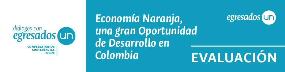 """Inscripción Conferencia """"Economía Naranja, una gran Oportunidad de Desarrollo en Colombia"""""""